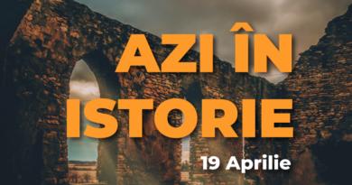Azi în istorie – Evenimente 19 Aprilie