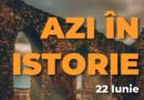 Azi în istorie – Evenimente 22 Iunie