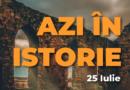 Azi în istorie – Evenimente 25 Iulie