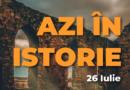 Azi în istorie – Evenimente 26 Iulie
