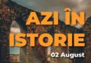 Azi în istorie – Evenimente 02 August