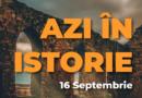 Azi în istorie – Evenimente 16 Septembrie