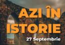 Azi în istorie – Evenimente 27 Septembrie