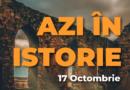 Azi în istorie – Evenimente 17 Octombrie