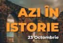 Azi în istorie – Evenimente 23 Octombrie